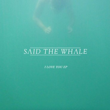 I Love You Said The Whale
