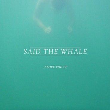 I Love You Said The Whale